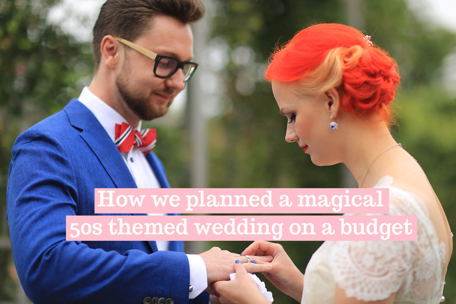 How to plan a 50s themed wedding on a budget