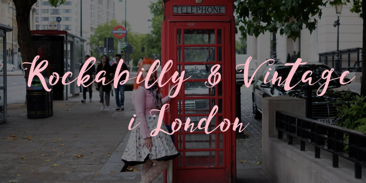 Her finder du Rockabilly og vintage butikker i London